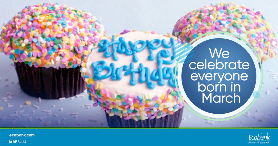 Ecobank Nigeria On Twitter Happy New Month And A Very Happy Birthday To Everyone Born In The Month Of March Tag All The March Babies You Know Https T Co Dknobbrwog Twitter