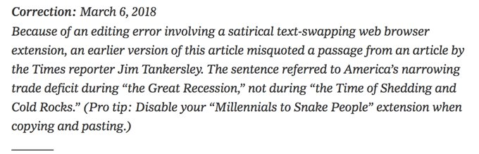 """Because of an editing error involving a satirical text-swapping web browser extension, an earlier version of this article misquoted a passage from an article by Times reporter Jim Tankersley. The sentence referred to America's narrowing trade deficit during """"the Great Recession,"""" not during """"the Time of Shedding and Cold Rocks."""" (Pro tip: Disable your """"Millennials to Snake People"""" extension when copying & pasting.)"""