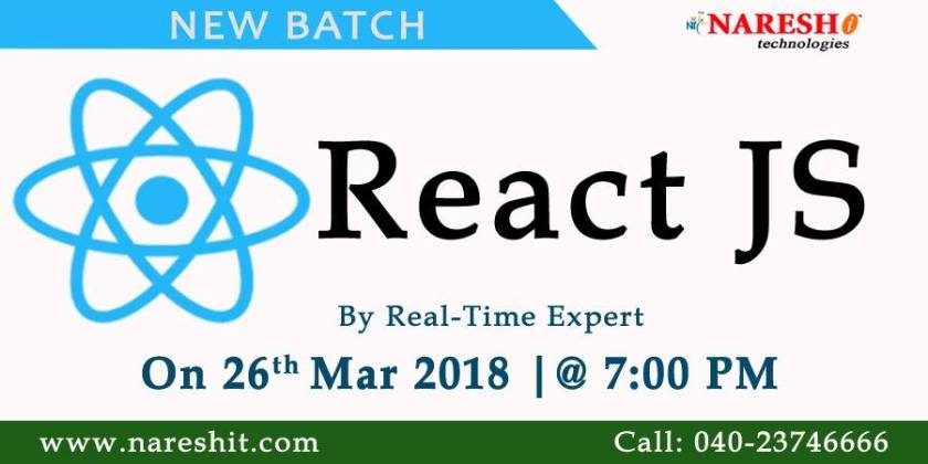Learn #ReactJS by Real-Time Expert from 26tht Mar'18 @ 7.00 PM - #NareshIT Course Content: