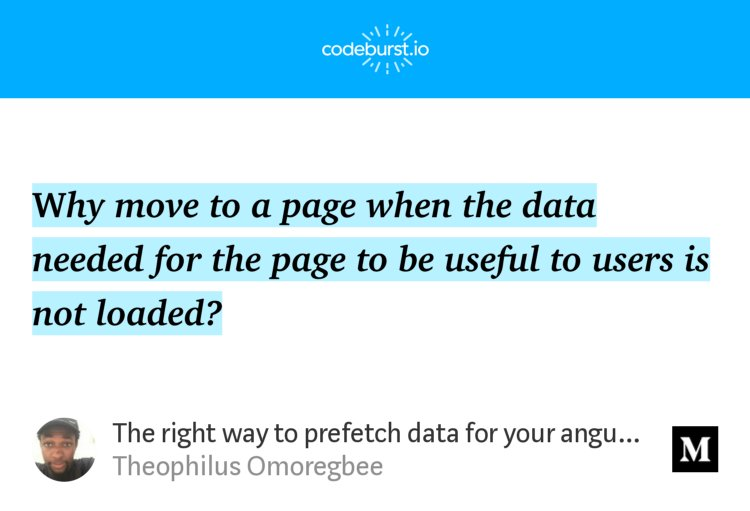 """The right way to prefetch data for your angular components/pages"" — @theo4me"