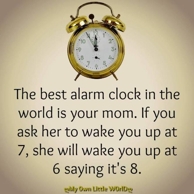 Mom Is The Best Alarm Clock