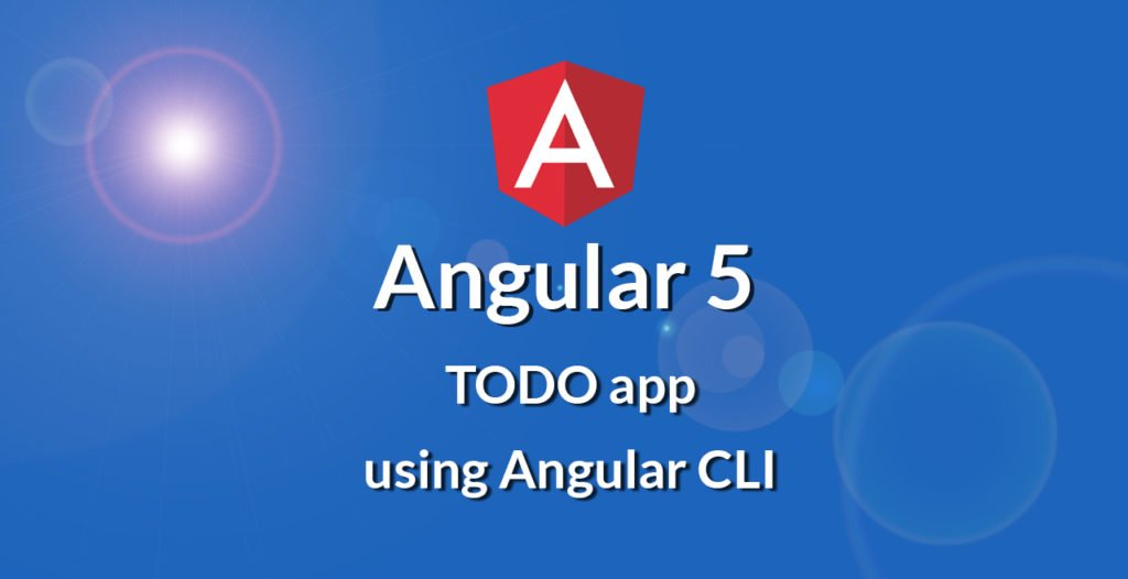 How to Build Todo App with Angular 5 CLI  #Angular5 #AngularJS #appdevelopment