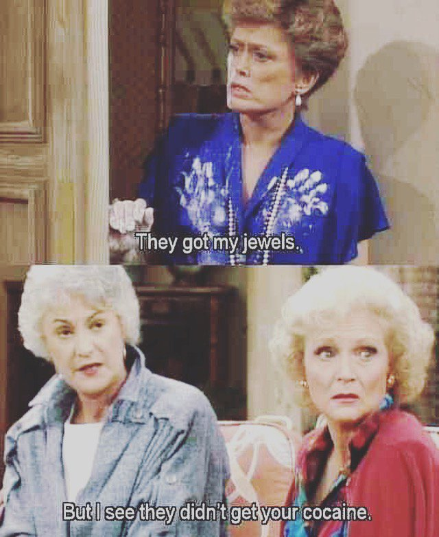 Golden Girls Quotes On Twitter But The Best Part Was When Blanche Told Rose And Dorothy How She Accidentally Maced Herself In The Police Station And The Police Thought She Was On