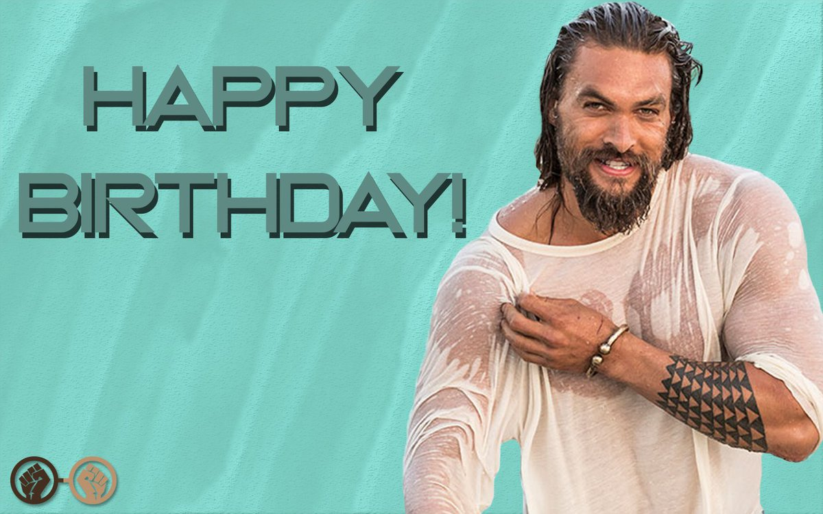 Geeks Of Color Blacklivesmatter On Twitter Happy Birthday To Aquaman Himself Jason Momoa The Talented Actor Turns 39 Today We Wish Him All The Best And Cannot Wait To See Him In