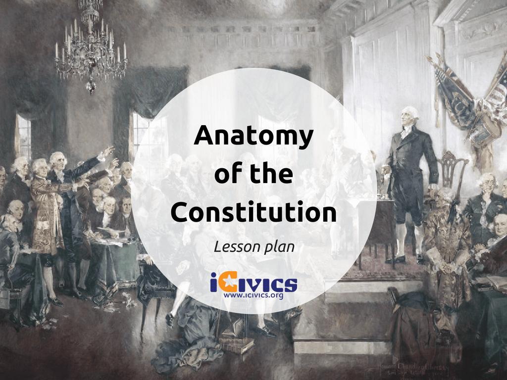 Icivics Anatomy Of The Constitution