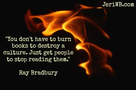 "Image result for ""You don't have to burn books to destroy a culture. Just get people to stop reading them."""