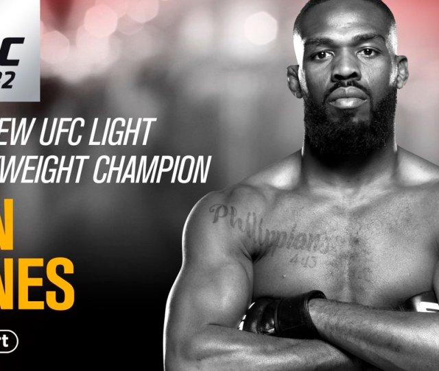 Love Him Or Hate Him Jon Jones Is The Ufc Light Heavyweight Champ