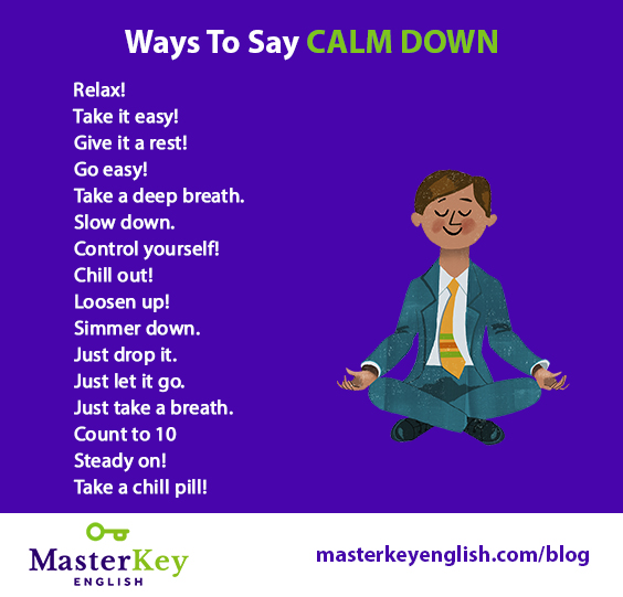 Masterkey English On Twitter Ways To Say Calm Down English Learnenglish Englishvocabulary Grammar Ingles Felizfinde