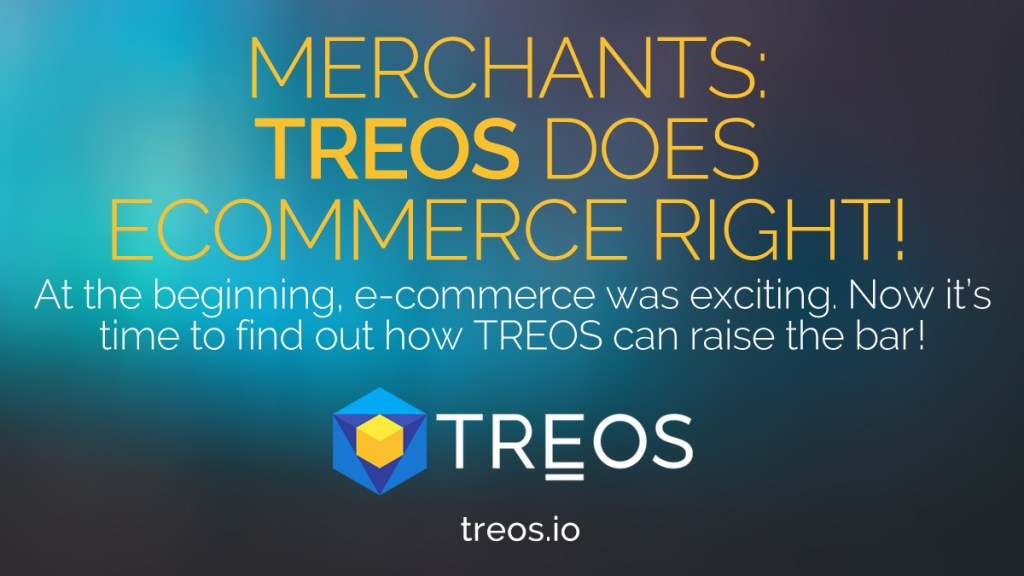 E-commerce is moving in the right direction via TREOS. A new standard is being s... 28