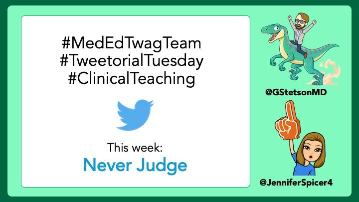 MedTweetorial: #Tweetorial Author: @GStetsonMD  Type: #NarrativeMed #MedEd Specialty: Topics: #NeverJudge #MedEdTwagTeam #ClinicalTeaching