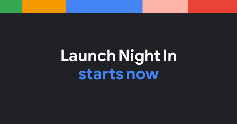 #LaunchNightIn is happening now! 🥳 Tune in and check out what's new from Google → https://t.co/AuY7GcesBM