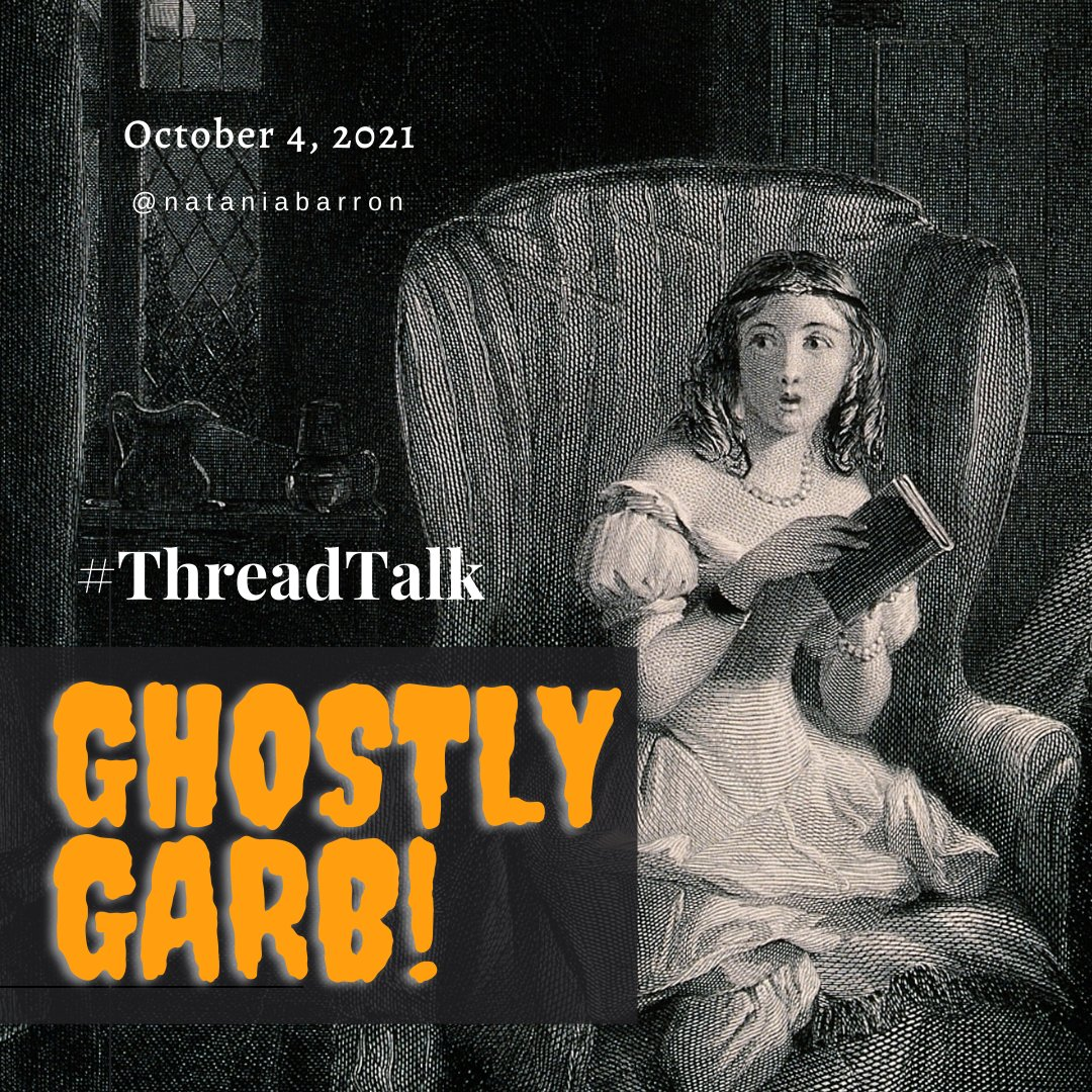 October 3, 2021 - @nataniabarron - #ThreadTalk - Ghostly Garb. A woman sitting in a chair with a book, looking frightened. She is wearing a gown with puffy sleeves and has ringlets.