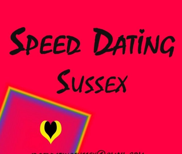 Verwante Zoekopdrachten Voor Speed Dating Sussex