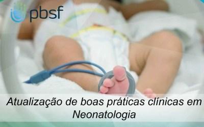 Atualização de boas práticas clínicas em Neonatologia