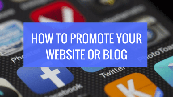 How to Promote Your Website or Blog