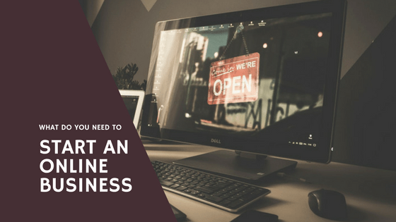 What Do You Need to Start an Online Business