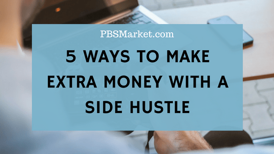 5 Ways to Make Extra Money with a Side Hustle