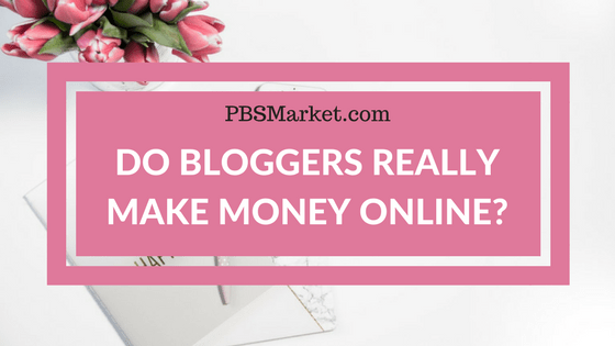 Do Bloggers Really Make Money Online?