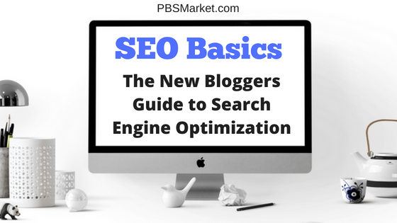 SEO Basics: New Bloggers Guide to SEO