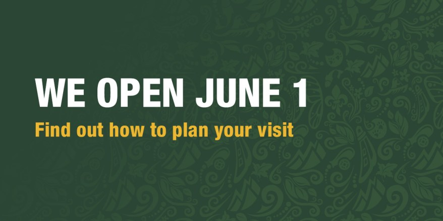 Graphic with text: We open June 1; Find out how to plan your visit