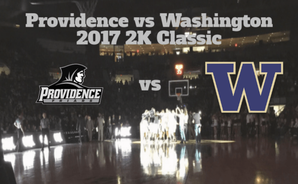 2K Classic Game Notes & Preview: Providence (1-1) vs Washington (2-0) 11/16/17