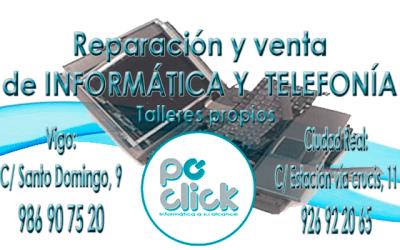 REPARACIÓN Y VENTA DE INFORMÁTICA Y TELEFONÍA. PC CLICK, VIGO Y CIUDAD REAL