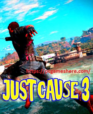 Download just Cause 3 Free Full Highly Compressed Game