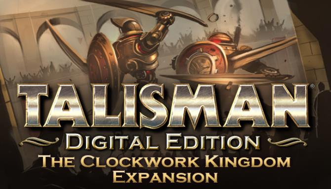 Talisman Digital Edition The Clockwork Kingdom Free Download