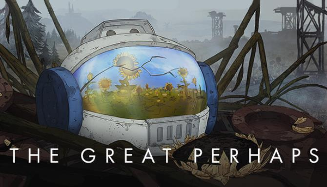 The Great Perhaps Free Download