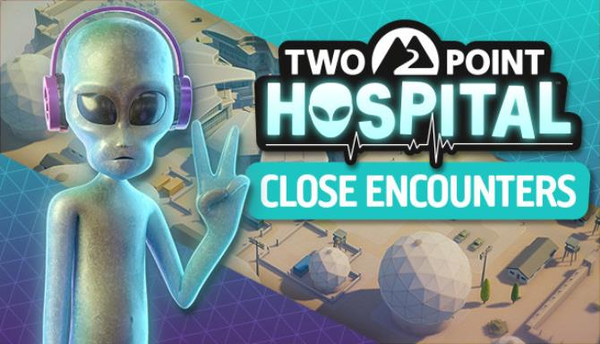 Two Point Hospital Close Encounters Free Download