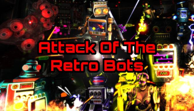 Attack Of The Retro Bots Free Download