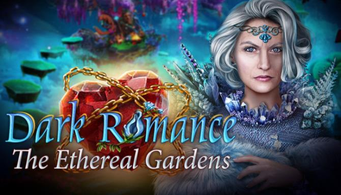 Dark Romance The Ethereal Gardens Collectors Edition Free Download