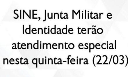 SINE, Junta Militar e Identidade terão atendimento especial nesta quinta-feira