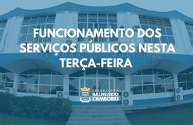 Veja o funcionamento dos serviços públicos de Balneário Camboriú na terça-feira