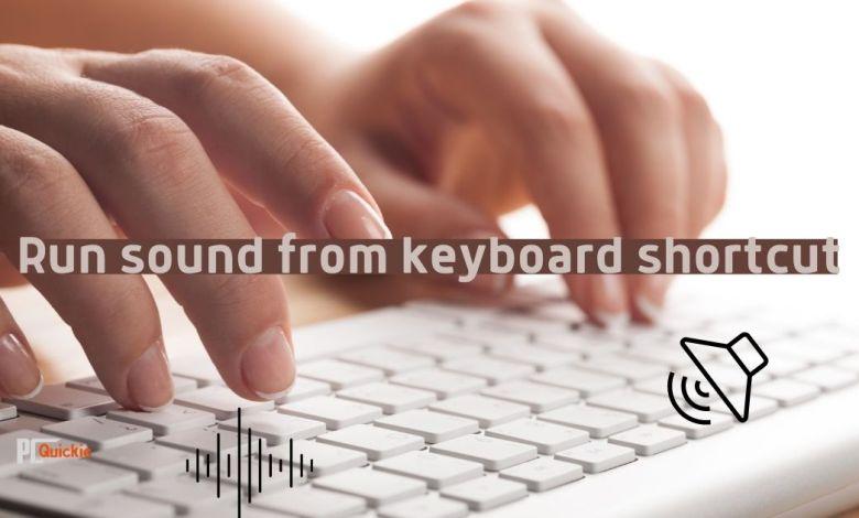 Run sound from keyboard shortcut