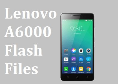 Lenovo A6000 Flash File Free Download