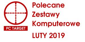 Polecane zestawy Komputerowe LUTY 2019 - PC target