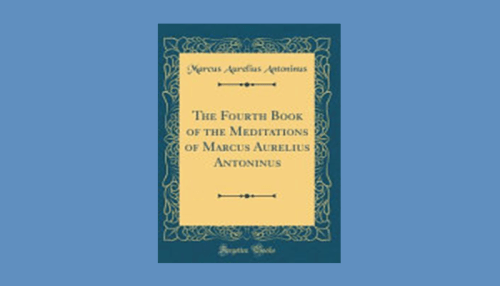 The Fourth Book of the Meditations of Marcus Aurelius Antoninus