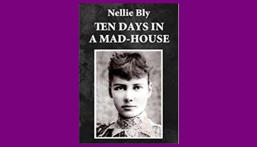 Nellie Bly Ten Days In A Madhouse