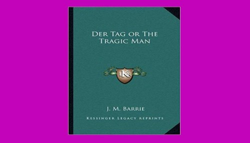 Der Tag Or The Tragic Man
