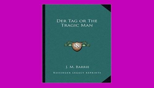 Der Tag Or The Tragic Man
