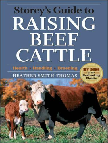 Storey's guide to raising beef cattle 3rd edition