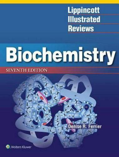 Lippincott Illustrated Reviews: Biochemistry Seventh Edition