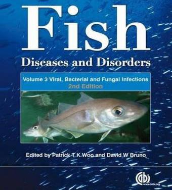 Fish Diseases and Disorders – Volume 3: Viral, Bacterial and Fungal Infections