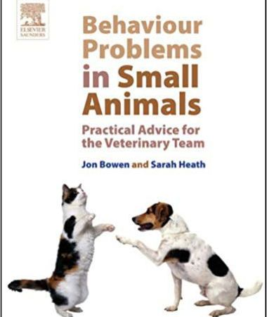 Behaviour problems in small animals practical advice for the veterinary team