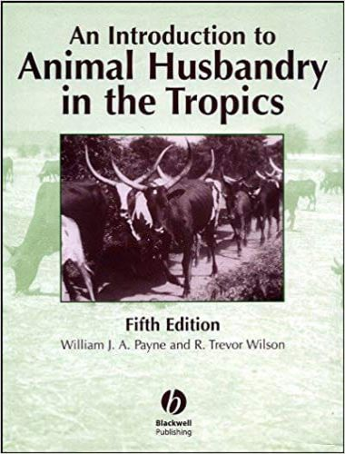 An Introduction to Animal Husbandry in the Tropics 5th Edition