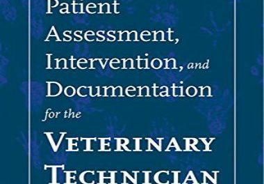 Patient Assessment, Intervention and Documentation for the Veterinary Technician