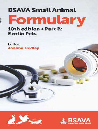 Small Animal Formulary 10th Edition Part B: Exotic Pets