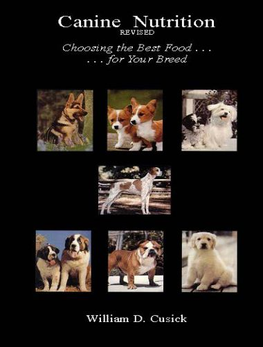 Canine Nutrition Revised: Choosing the Best Food for Your Breed