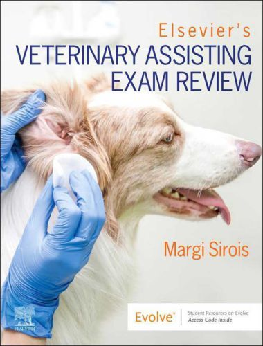 Elsevier's Veterinary Assisting Exam Review 1st Edition